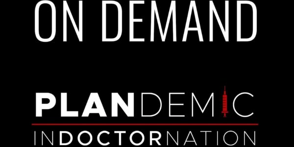 Plandemic : INDOCTORNATION WORLD PREMIERE